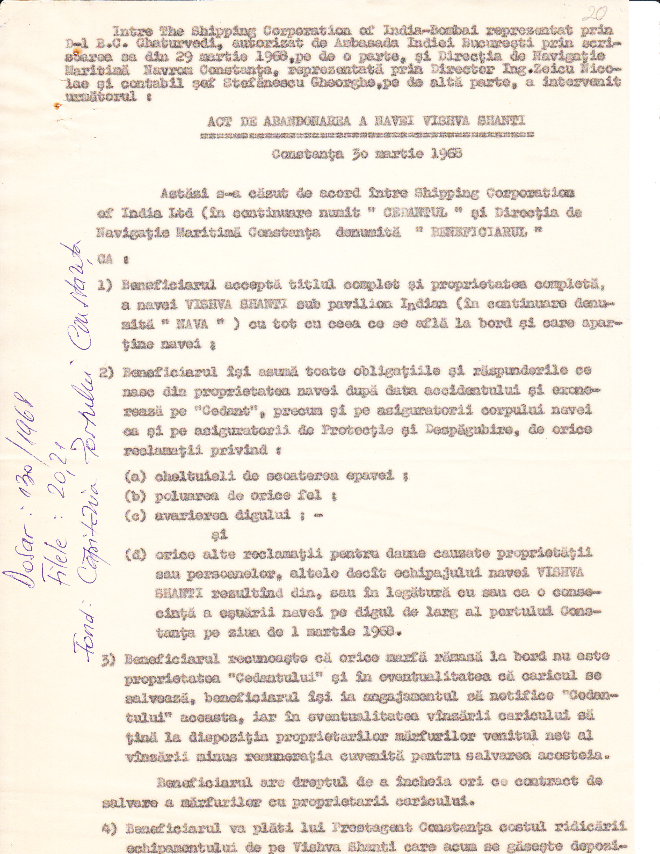 """Act de abandonare a navei """"Vishva Shanti"""" ]ncheiat între The Shipping Corporation of Bombai (India) și Direcția de Navigație Maritimă NAVROM Constanța la data de 30 martie 1968, la numai o lună după scufundarea navei indiene."""