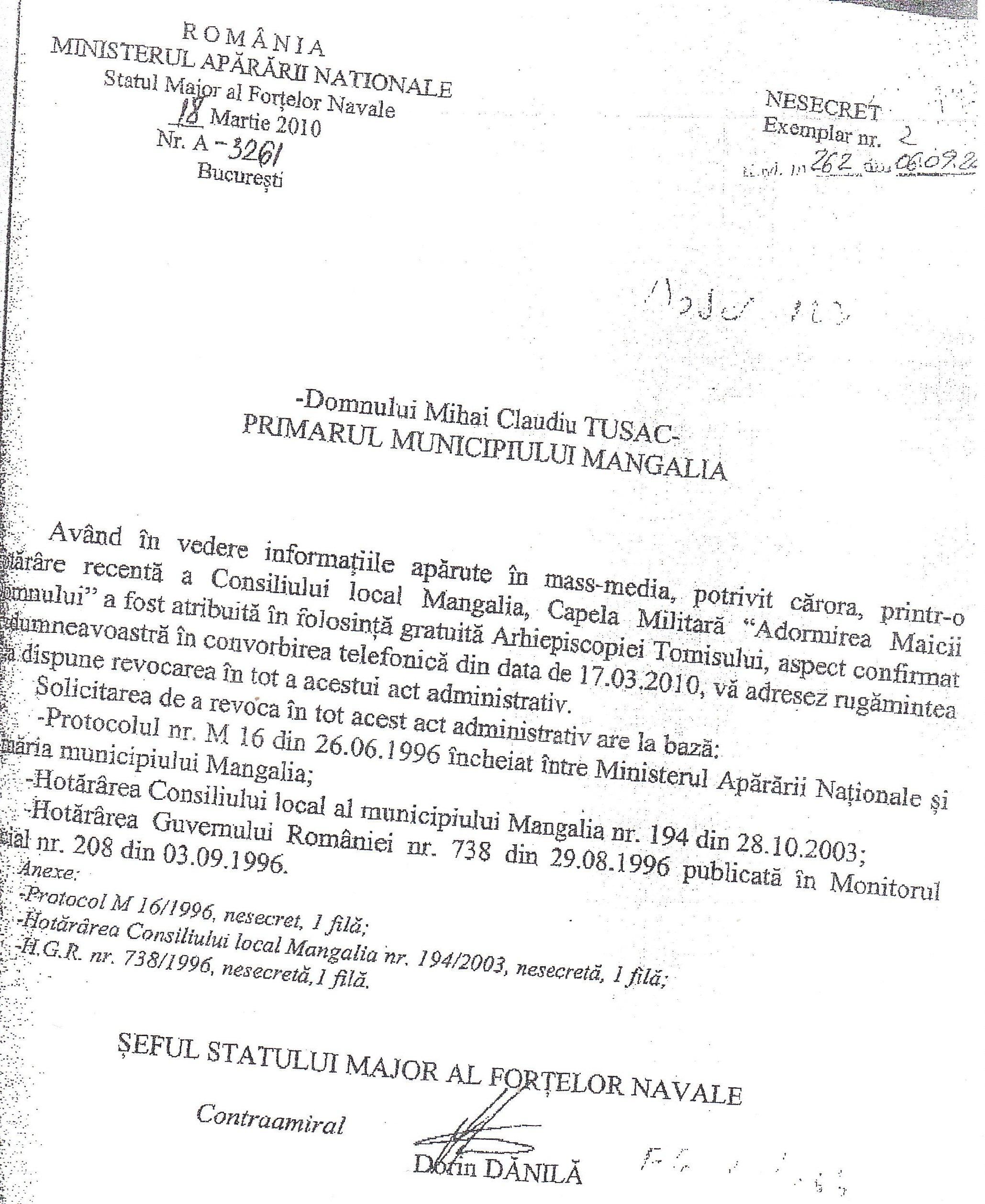 Adresa nr. A-3261 din 18.03.2010 a Statului Major al Forțelor Navale, prin care se solicită revocarea H.C.L. Mangalia nr. 60/ 2010, care, în mod abuziv, încălca grav H.C.L. nr. 194/ 28.10.2003, H.G. nr. 738/ 29.08.1996 și Protocolul nr. M16/ 26.06.1996. O adresă identică a fost trimisă și prefectului de atunci Claudiu-Iorga Palas.