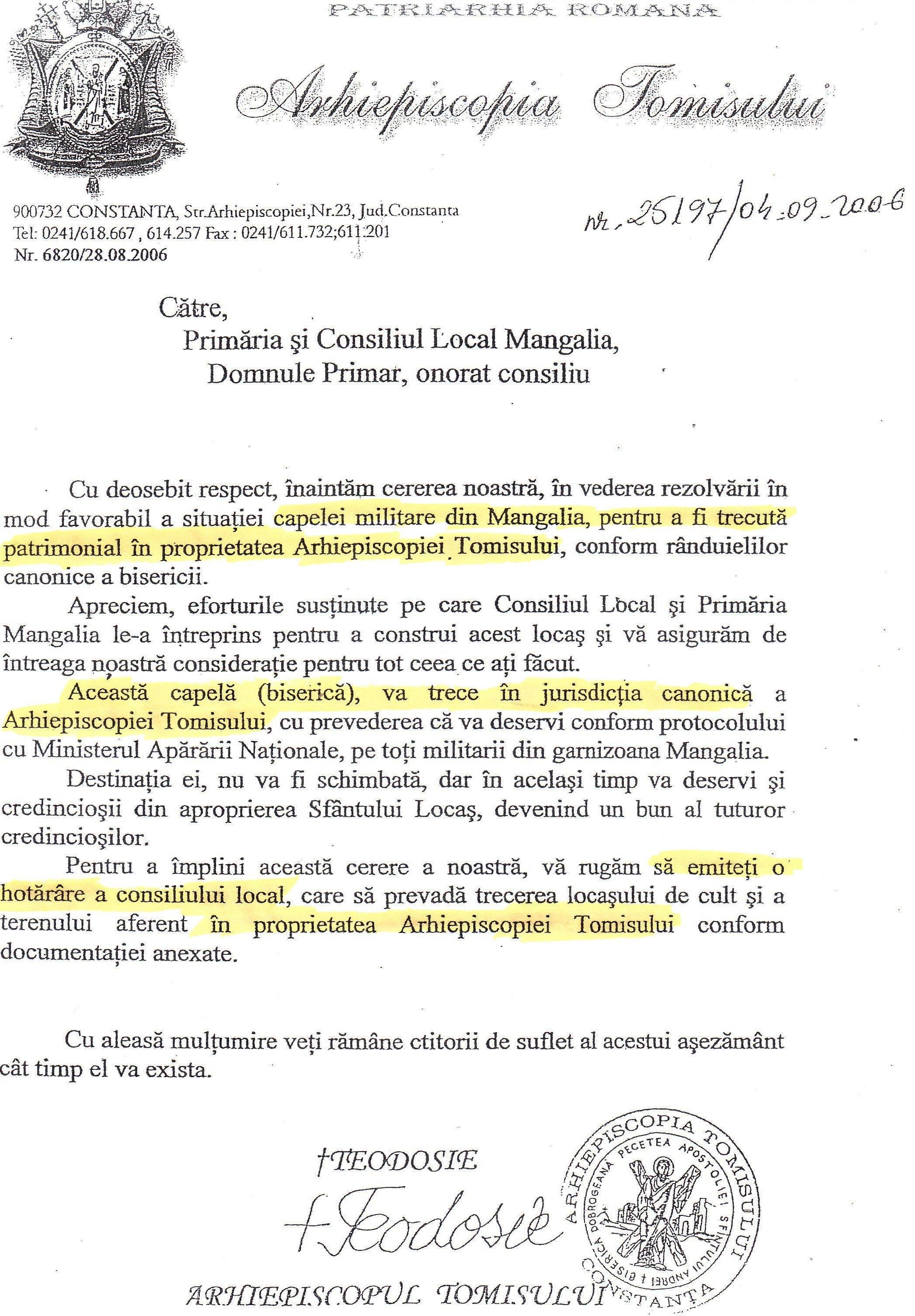 Adresa nr. 6820/ 28.08.2006, prin care Teodosie solicită o nouă Hotărâre de Consiliu Local, pentru trecerea bisericii militare și a terenului aferent în proprietatea Arhiepiscopiei, document care, dacă ar fi fost emis, ar fi anulat H.C.L. nr. 194/ 28.X.2003 și H.G. nr. 738/ 29.08.1996!!!