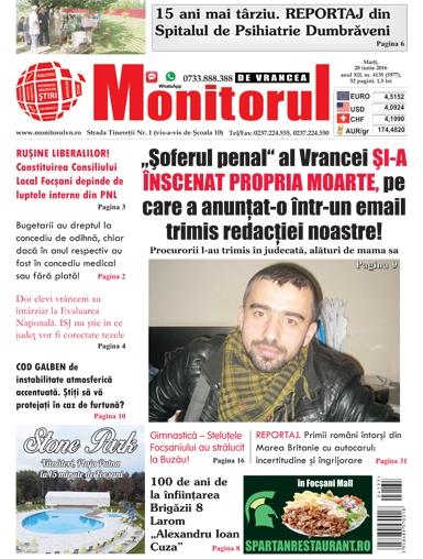 """MONITORUL de VRANCEA, 28 iunie 2016: """"«Șoferul penal» al Vrancei și-a înscenat propria moarte, pe care a anunțat-o într-un e-mail trimis redacției noastre""""."""