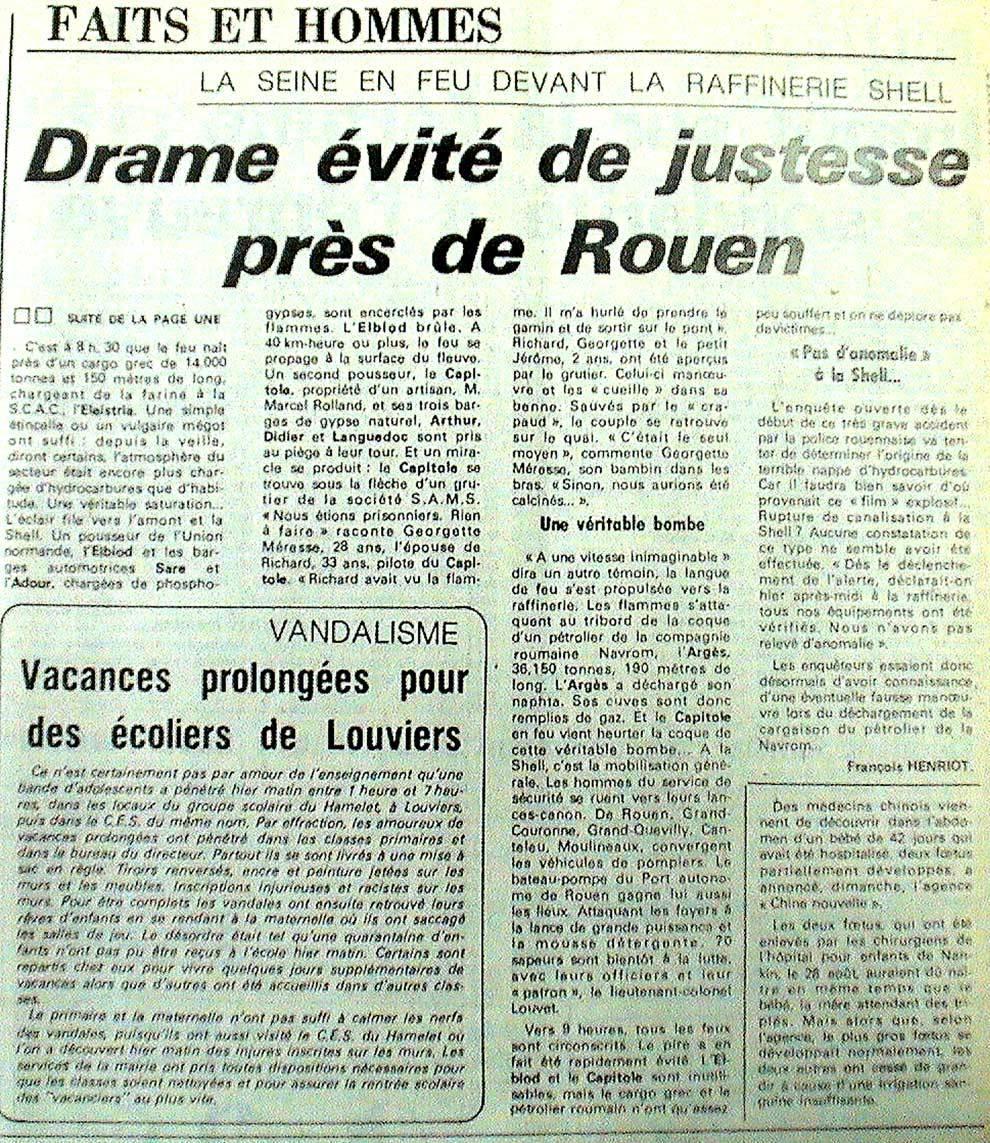 """Cotidianul regional """"Paris - Normandie"""" din 11 septembrie 1981 (articol semnat de François Henriot) titrează pe prima pagină: """"Fapte şi oameni. Sena în flăcări în faţa rafinăriei «Shell». Dramă evitată cu precizie în apropiere de Rouen""""."""