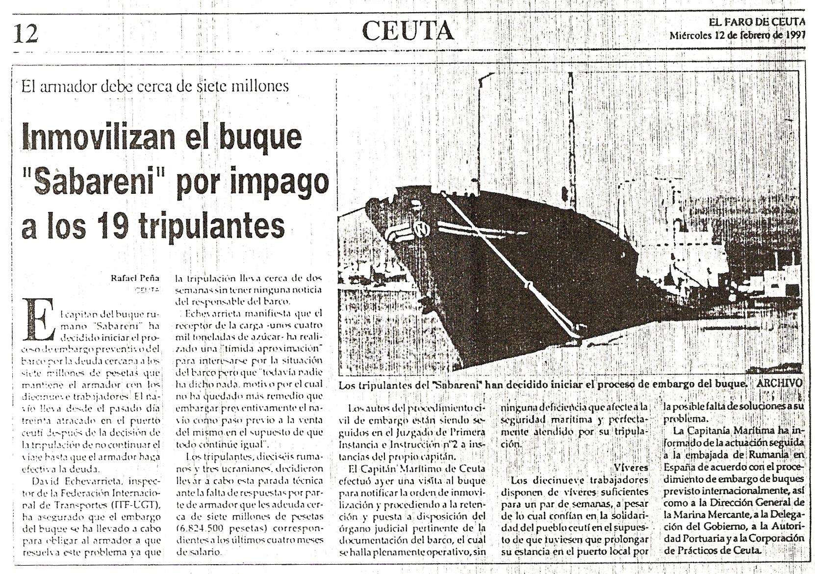 """Publicația """"El Faro de Ceuta"""" din 12 februarie 1997: """"Armatorul datorează aproximativ 7 milioane. Imobilizarea navei «Săbăreni» pentru neplata a 19 navigatori""""."""