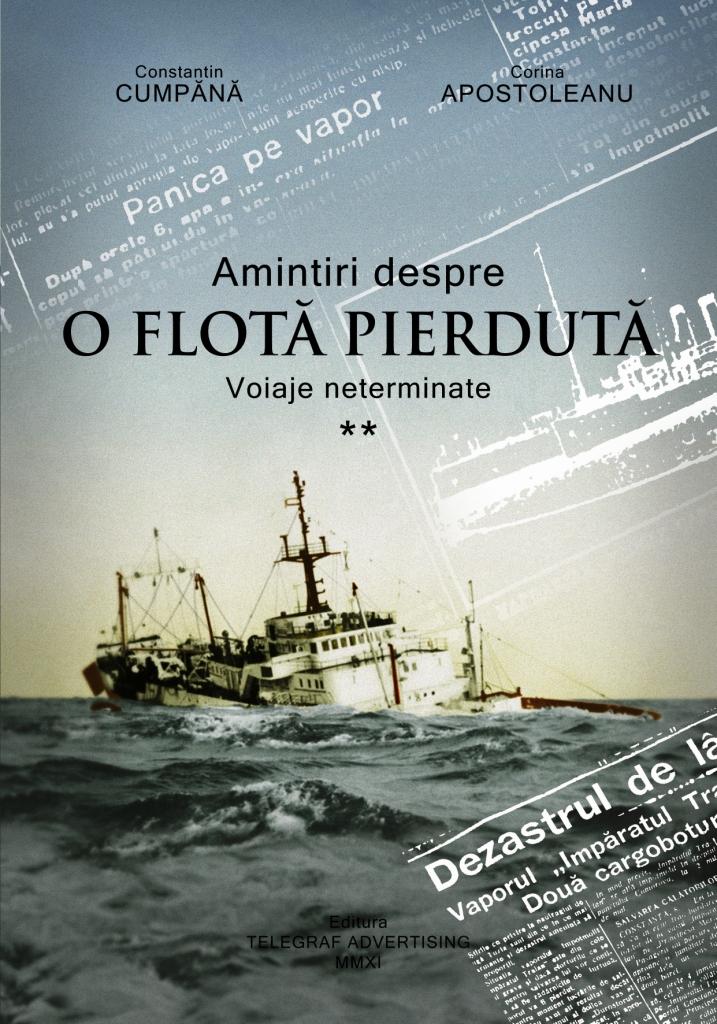 AMINTIRI DESPRE O FLOTĂ PIERDUTĂ - (Vol. II) - Voiaje neterminate.