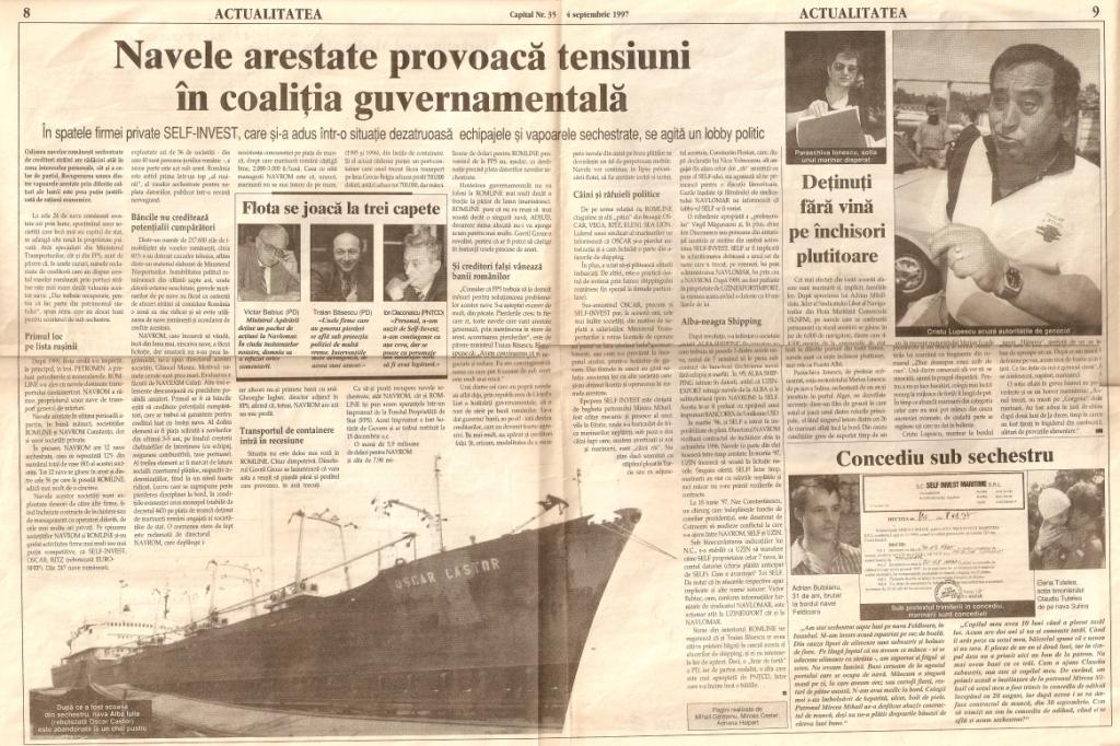 """Săptămânalul CAPITAL (nr. 35/ 4 septembrie 1997) consemnează despre unele dintre navele românești arestate în porturi străine și dezvăluie faptul că """"în spatele firmei SELF-INVEST, care și-a adus navele și echipajele într-o situație dezastruoasă, se agită un lobby politic""""."""