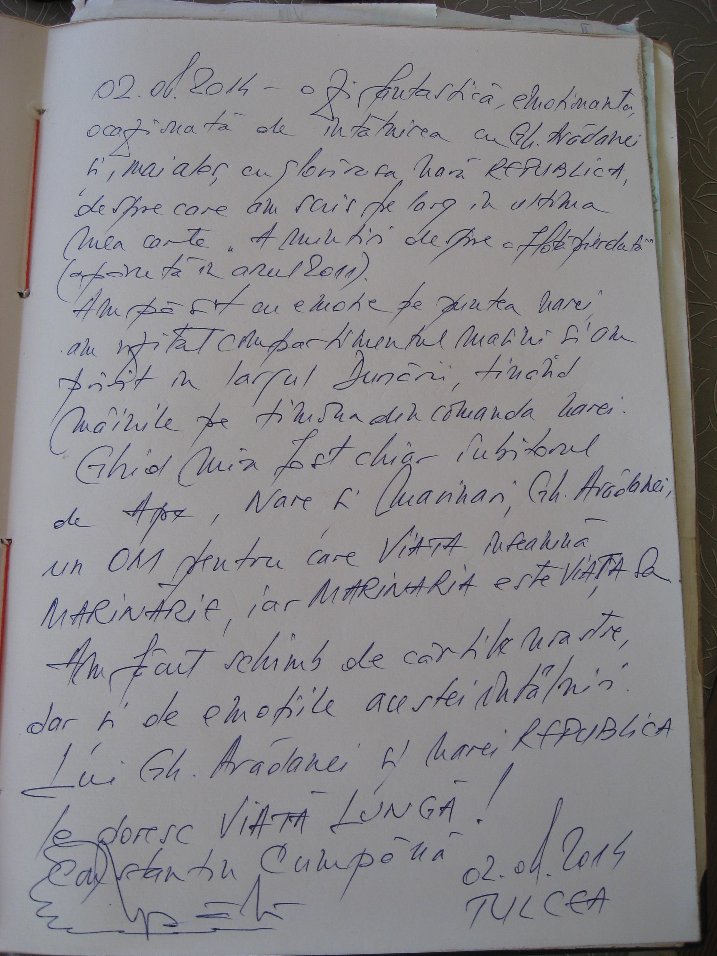 """02.08.2014 - o zi fantastică, emoționantă, ocazionată de întâlnirea cu Gh. Avădanei și, mai ales, cu glorioasa navă REPUBLICA, despre care am scris pe larg în ultima mea carte """"Amintiri despre o flotă pierdută"""" (apărută în anul 2011). Am pășit cu emoție pe puntea navei, am vizitat compartimentul mașini și am privit în largul Dunării, ținând mâinile pe timona din comanda navei. Ghid mi-a fost chiar iubitorul de Ape, Nave și Marinari, Gh. Avădanei, un OM pentru care VIAȚA înseamnă MARINĂRIE, iar MARINĂRIA este VIAȚA sa. Am făcut schimb de cărțile noastre, dar și de emoțiile acestei întâlniri. Lui Gh. Avădanei și navei REPUBLICA le doresc VIAȚĂ LUNGĂ. Constantin Cumpănă, 02.08.2014, TULCEA."""
