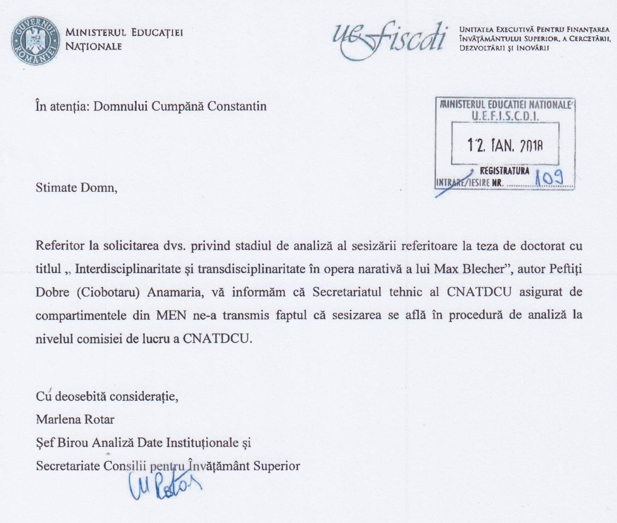 La data de 12 ianuarie 2018, U.E.F.I.S.C.D.I. comunică publicației REZISTENTA.ro că Secretariatul Tehnic al CNATDCU confirmă că lucrarea suspectă de plagiat/ autoplagiat se află în procedură de analiză.