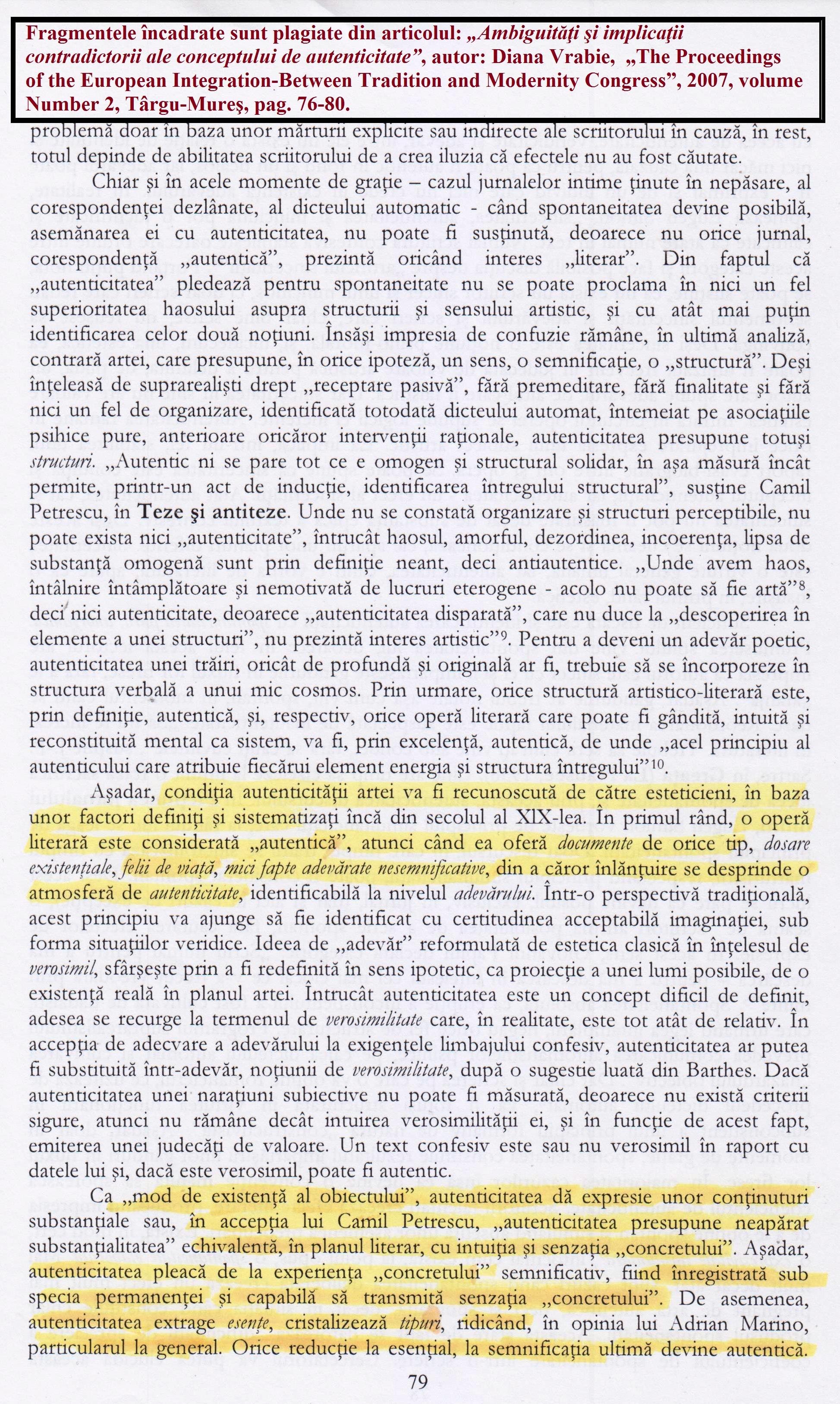 """Fragmentele incadrate sunt plagiate din articolul """"Ambiguităţi şi implicaţii contradictorii ale conceptului de autenticitateˮ, autor Diana Vrabie, """"The Proceedings of the European Integration-Between Tradition and Modernity Congress"""", 2007, volume Number 2, Târgu-Mureş, pag. 76-80."""