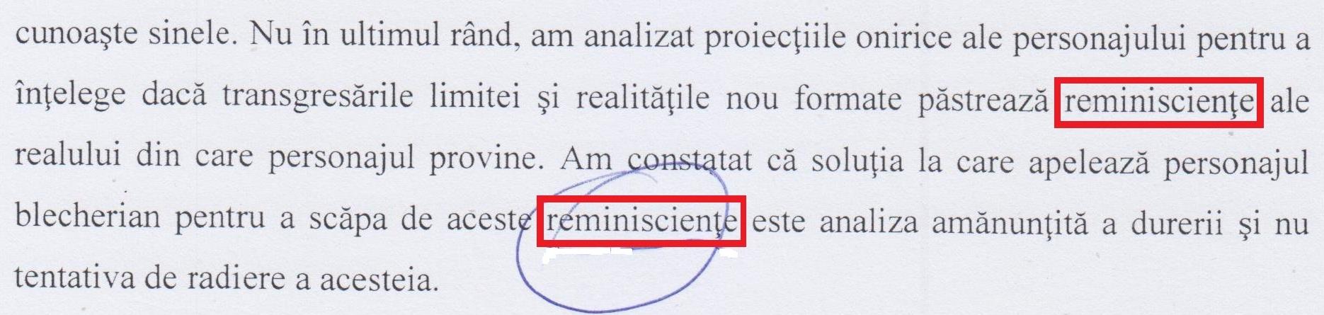 """Cuvântul """"reminisciențe"""" este scris eronat de două ori pe aceeași pagină, deci este exclusă posibilitatea unei justificări puerile din partea doctorei-filologe, dovedindu-se astfel că madam Ciobotaru habar nu are cum se scrie/ pronunță corect cuvântul reminiscențe!!!"""